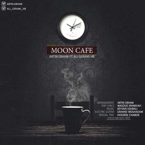Abtin Ebham Ft Ali Gerami – Moon Cafe
