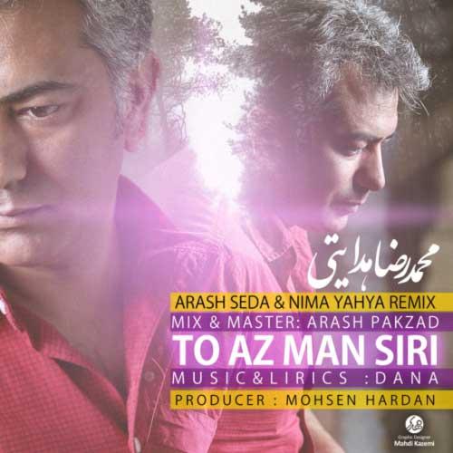 Mohammadreza Hedayati – To Az Man Siri (Remix)