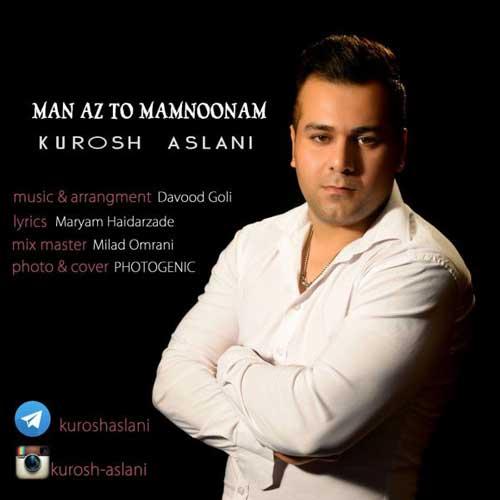 Kourosh Aslani – Man Az To Mamnoonam