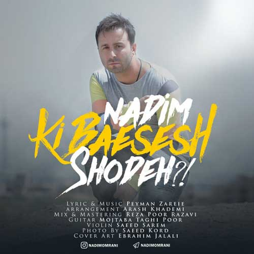 Nadim – Ki Baesesh Shodeh