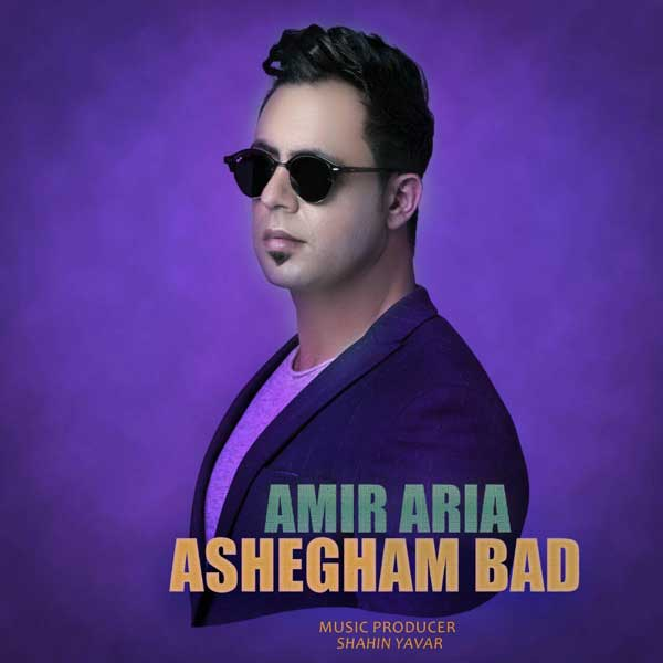 Amir Aria - Ashegham Bad