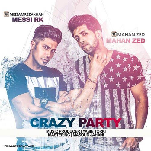 دانلود آهنگ جدید ماهان زد به نام Crazy Party