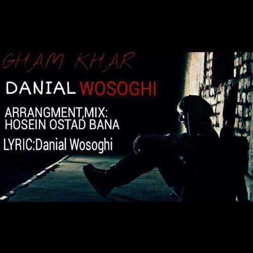 دانلود آهنگ جدید دانیال وثوقی به نام غم خار