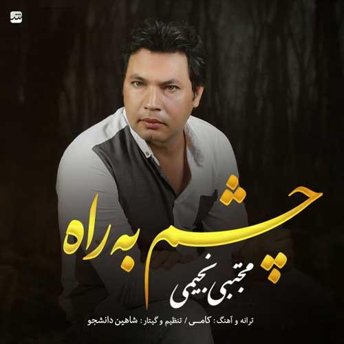 Mojtaba Najimi – Cheshm Be Rah