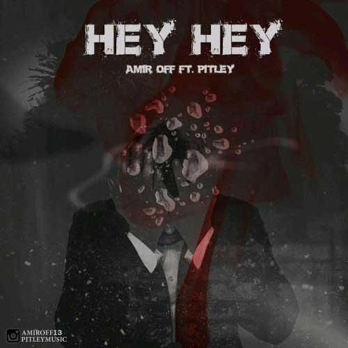 Amir OFF & Pitley – Hey He
