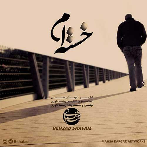 Behzad Shafaie – Khastam