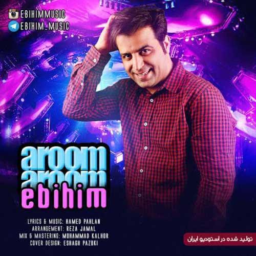Ebi Him – Aroom Aroom