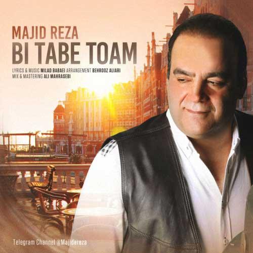 Majid Reza – Bi Tabe Toam