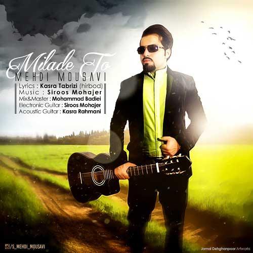 Mehdi Mousavi – Milade To