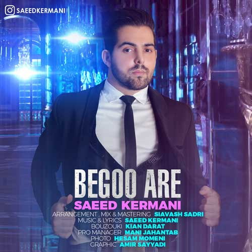 Saeed Kermani – Begoo Are