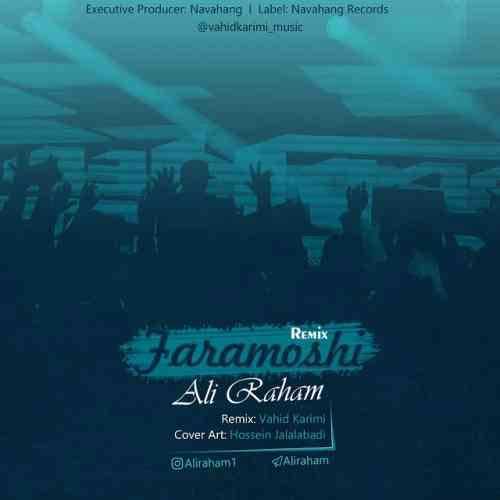 دانلود آهنگ جدید علی رهام به نام فراموشی (رمیکس)