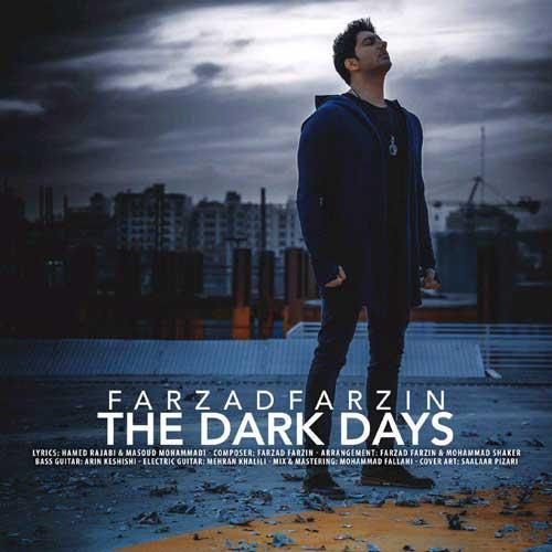 دانلود آهنگ جدید فرزاد فرزین به نام روزهای تاریک